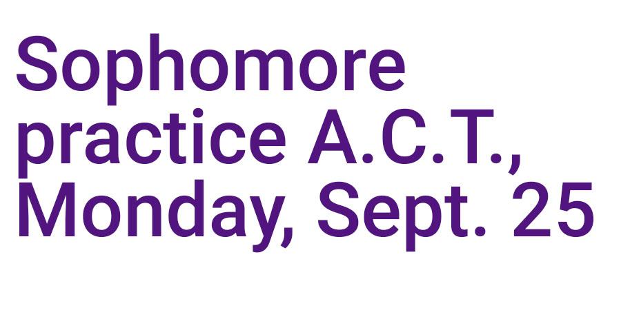 Sophomore practice A.C.T.