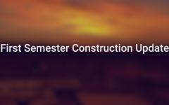 EBN | First Semester Construction Update